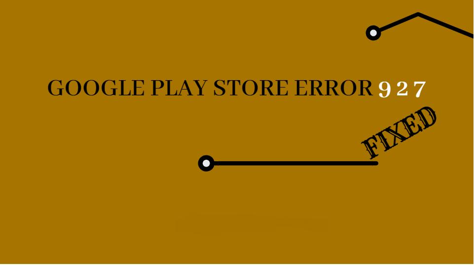 Error 927 on Google Play