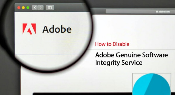 how to disable adobe genuine software integrity service